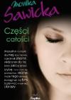 Część całości - Monika Sawicka
