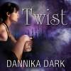 Twist: Mageri, Book 2 - Dannika Dark, Nicole Poole