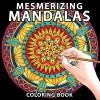 Mesmerizing Mandalas: Coloring Book - Various Artists, Various Artists