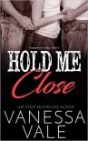 Hold Me Close (Bridgewater County) (Volume 4) - Vanessa Vale