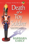 Death of a Toy Soldier: A Vintage Toyshop Mystery - Barbara Early