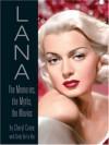 Lana Turner: The Memories, the Myths, the Movies - Cheryl Crane, Cindy De La Hoz