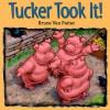 Tucker Took It! - Bruce Van Patter