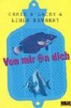 Von mir @n dich (Gulliver) - Chris D'Lacey;Linda Newbery
