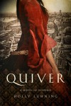 Quiver: A Novel - Holly Luhning
