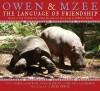 Owen and Mzee: The Language of Friendship - Craig Hatkoff, Paula Kahumbu