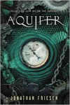 Aquifer: Truth Lies Just Below the Surface - Jonathan Friesen
