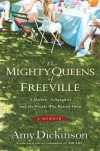 The Mighty Queens of Freeville: A Mother, a Daughter, and the People Who Raised Them - Amy Dickinson