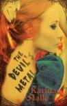 The Devil's Metal (Devils, #1) - Karina Halle