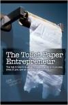 The Toilet Paper Entrepreneur - Mike Michalowicz