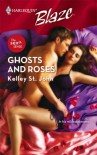 Ghosts And Roses (Harlequin Blaze #337) - Kelley St. John