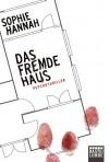 Das fremde Haus: Psychothriller (German Edition) - Sophie Hannah