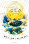 Celestial Matters - Richard Garfinkle