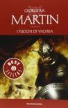 I fuochi di Valyria (Le Cronache del Ghiaccio e del Fuoco, #11) - Gaetano Luigi Staffilano, George R.R. Martin, Sergio Altieri