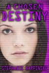 A Chosen Destiny - Stephanie Karpinske