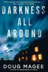 Darkness All Around - Doug Magee