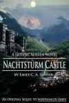 Nachtstürm Castle: A Gothic Austen Novel - Emily C.A. Snyder