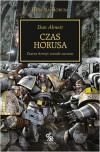 Czas Horusa (Herezja Horusa, #1) - Dan Abnett, Michał Kubiak