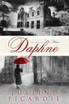 Daphne: A Novel - Justine Picardie