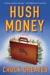 Hush Money: A Mystery - Chuck Greaves