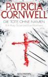 Die Tote ohne Namen - Anette Grube, Patricia Cornwell
