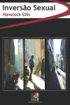 Inversao Sexual: (edicao integral) (Portuguese Edition) - Havelock Ellis