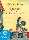 Igraine ohne Furcht - Cornelia Funke