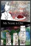 My Name is Dee - Robin Wyatt Dunn