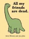 All My Friends Are Dead - Jory John, Avery Monsen