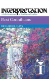 First Corinthians: Interpretation: A Bible Commentary for Teaching and Preaching - Richard B. Hays