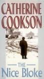 The Nice Bloke - Catherine Cookson