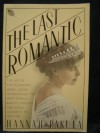 The Last Romantic: A Biography of Queen Marie of Roumania - Hannah Pakula