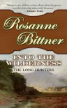 Into the Wilderness: The Long Hunters - Rosanne Bittner