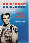 Hero: The Life and Death of Audie Murphy - Charles Whiting