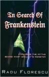 In Search of Frankenstein - Radu Florescu, Raud F