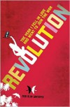 Revolution: The Year I Fell in Love and Went to Join the War - Deb Olin Unferth
