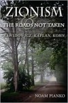 Zionism and the Roads Not Taken: Rawidowicz, Kaplan, Kohn - Noam Pianko