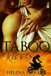 Taboo Kisses - Helena Harker