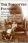 The Forgotten Founders: Rethinking The History Of The Old West - Stewart L. Udall, David Emmons