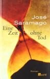 Eine Zeit Ohne Tod - José Saramago, Marianne Gareis