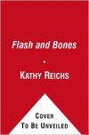 Flash and Bones: A Novel (Audio) - Kathy Reichs
