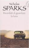 Ricordati di guardare la luna - Nicholas Sparks, Alessandra Petrelli