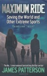 Saving the World and Other Extreme Sports  - James Patterson