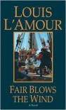 Fair Blows the Wind - Louis L'Amour