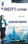 In Sheep's Clothing (Mission: Russia #1) (Steeple Hill Women's Fiction #25) - Susan May Warren