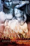 Centaur's Awakening - Mark Alders