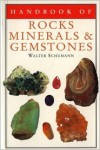 Handbook of Rocks, Minerals, and Gemstones - Walter Schumann Dr.,  R. Bradshaw (Translator),  K.A. G. Mills Dr. (Translator)