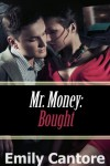 Bought (Mr. Money, #1) - Emily Cantore