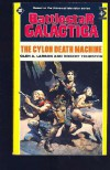 The Cylon Death Machine (Battlestar Galactica, #2) - Glen A. Larson, Robert Thurston