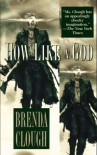 How Like a God - Brenda W. Clough